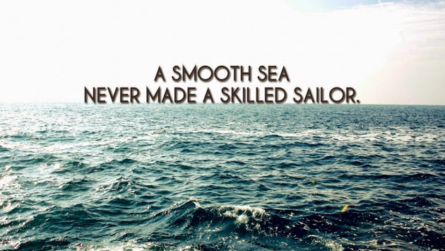 a-smooth-sea-never-made-a-skilled-sailor